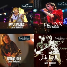 The Fixx - Robben Ford - John Watts - Dave Edmunds